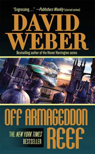 Off Armageddon Reef (Safehold, #1) by David Weber