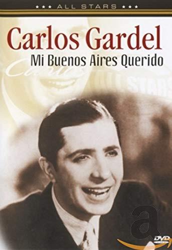 Carlos Gardel: Mi Buenos Aires Querido
