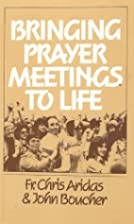 Bringing Prayer Meetings to Life by Fr.…