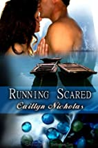 Running Scared by Caitlyn Nicholas