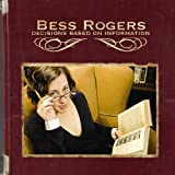 Decisions Based On Information (Album) by Bess Rogers