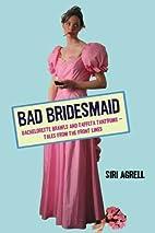 Bad Bridesmaid: Bachelorette Brawls and…