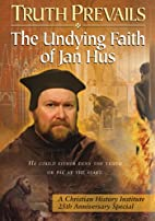Truth Prevails: The Undying Faith Of Jan Hus…