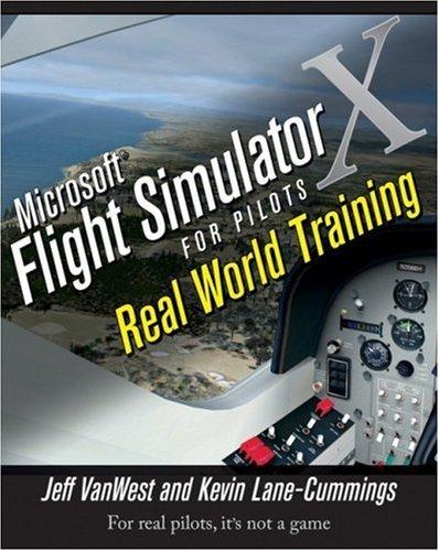 Microsoft Flight Simulator X For Pilots Real World Training - Wiley
