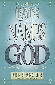 Praying the Names of God: A Daily Guide de…