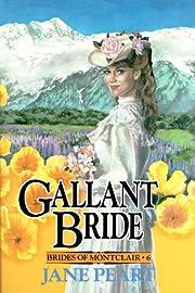 Gallant Bride: Book 6 (Brides of Montclair)…