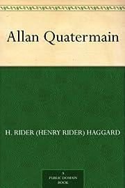 Allan Quatermain af H. Rider (Henry Rider)…
