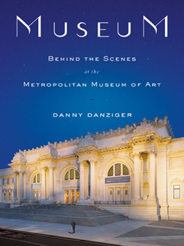 Museum: Behind the Scenes at the Metropolitan Museum of Art by Danny Danziger
