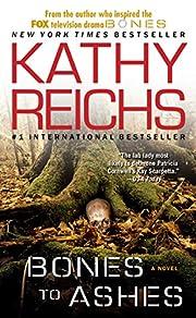 Bones to Ashes: A Novel (Temperance Brennan…
