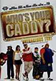 Who's Your Caddy? (2007) (Movie)