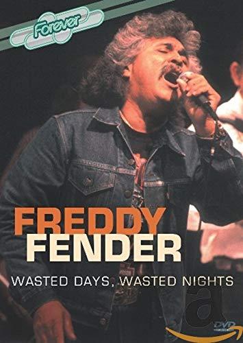 Freddy Fender: Wasted Days, Wasted Nights