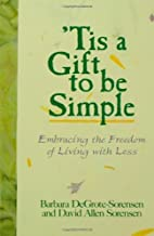 Tis a Gift to Be Simple by Barbara Sorensen