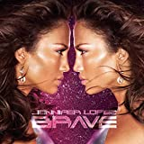 Brave (2007) (Album) by Jennifer Lopez