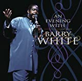 An Evening with Barry White [live]