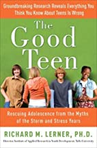 The Good Teen: Rescuing Adolescence from the…