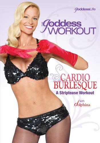 The Goddess Workout: Cardio Burlesque - Striptease