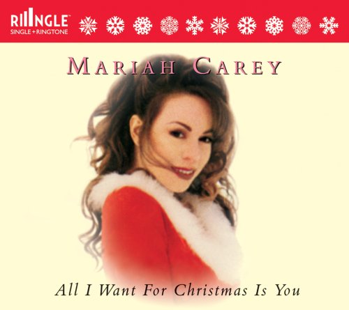Mariah Carey All I Want For Christmas Is You: All I Want For Christmas Is You [Ringle] : Mariah Carey