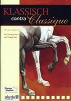 Klassisch Contra Classique [Import allemand]