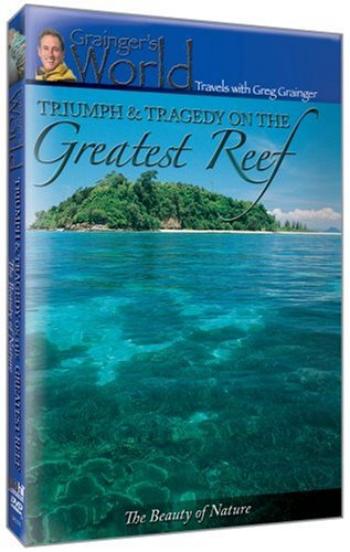 Triumph & Tragedy on the Great Reef