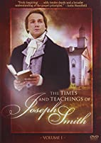 The Times and Teachings of Joseph Smith,…