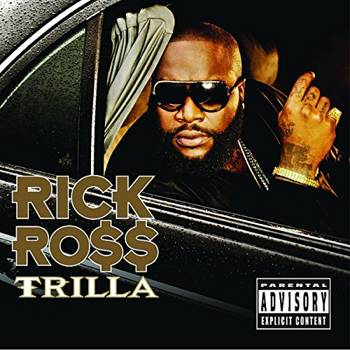 Trilla performed by Rick Ross