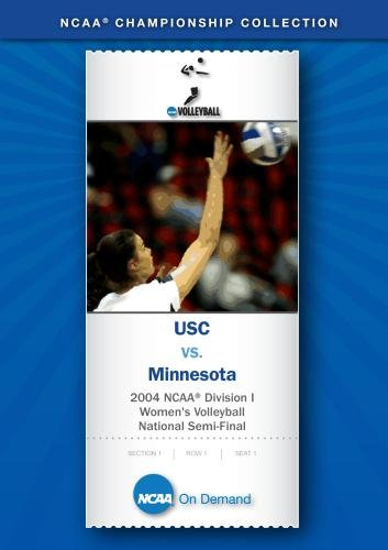 2004 NCAA Division I Women's Volleyball National Semi-Final - USC vs. Minnesota