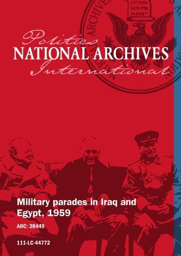 Military parades in Iraq and Egypt, 07/14/1959 [SILENT, UNEDITED]