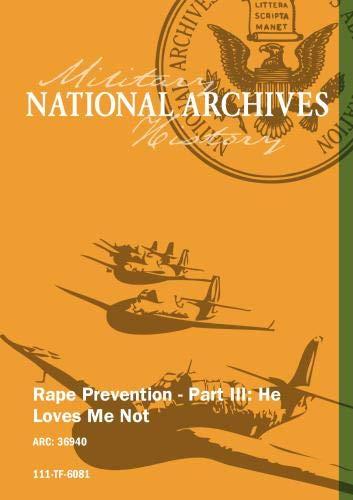 RAPE PREVENTION - PART III: HE LOVES ME NOT