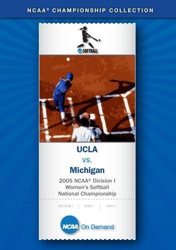 2005 NCAA Division I Women's Softball National Championship - UCLA vs. Michigan