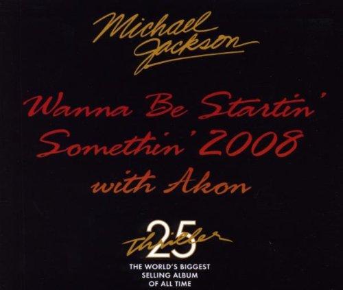 Wanna Be Startin Something: 2008 with Akon