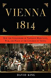 Vienna, 1814: How the Conquerors of Napoleon…