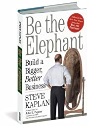 Be the Elephant: Build a Bigger, Better…