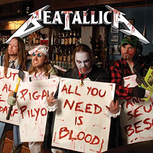 Amazon.co.jp: ALL YOU NEED IS BLOOD: BEATALLICA: 音楽