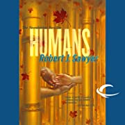 Humans: The Neanderthal Parallax, Book 2 –…