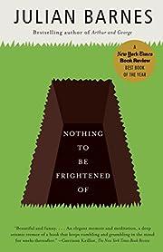 Nothing to Be Frightened Of de Julian Barnes
