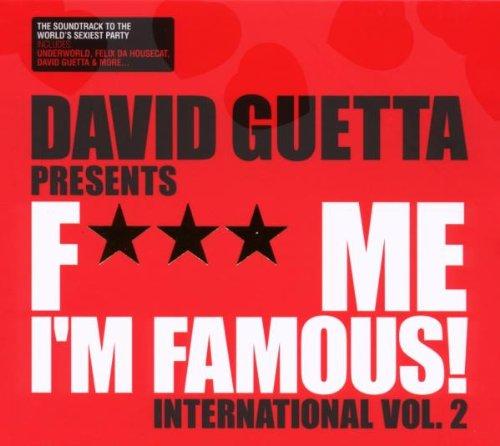 F*** Me I'm Famous - Ibiza Mix 08 [International Version]