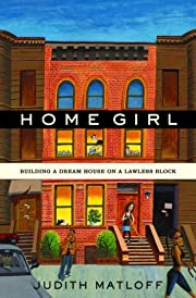 Home Girl: Building a Dream House on a…