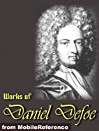 Works of Daniel Defoe. (30 Works). Includes…