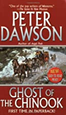 Ghost of the Chinook by Peter Dawson