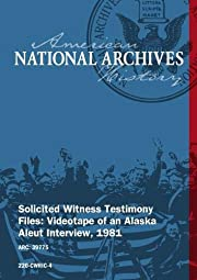 Solicited Witness Testimony Files: Videotape…