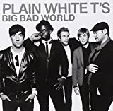 Big Bad World (2008) (Album) by Plain White T's