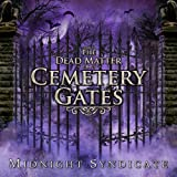 The Dead Matter: Cemetery Gates (2008)