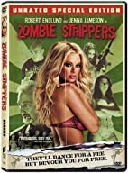 Zombie Strippers (Unrated Special Edition)…