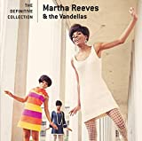 The Definitive Collection / Martha Reeves & The Vandellas