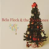 Jingle All The Way (Album) by Bela Fleck & The Flecktones