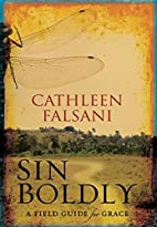 Sin Boldly by Cathleen Falsani