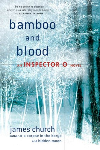 Bamboo and Blood (Inspector O, #3) by James  Church