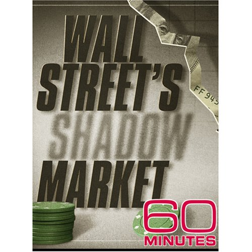 60 Minutes - Wall Street's Shadow Market (October 5, 2008)