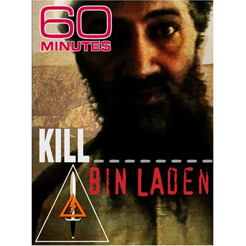 60 Minutes - Kill Bin Laden (October 5, 2008)