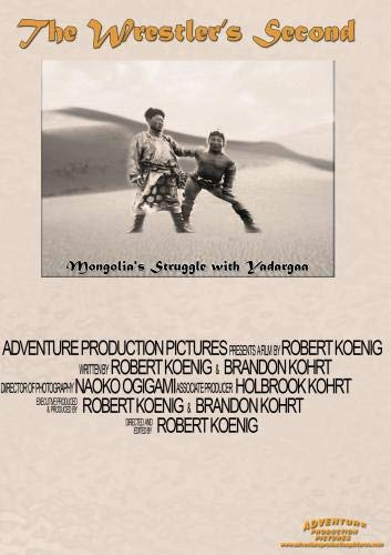 The Wrestler's Second:  The Story of Mongolia's Struggle with Yadargaa